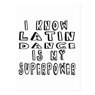 I Know Latin Dance Is My Superpower Postcard