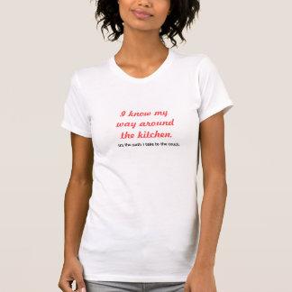 I Know My Way Around the Kitchen T-shirt