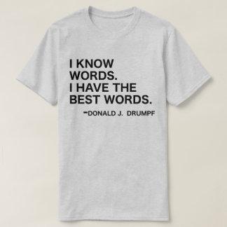 I Know Words - Donald J. Drumpf T-Shirt
