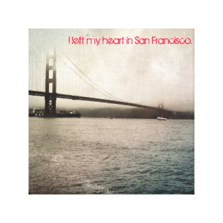 I left my heart in San Francisco Gallery Wrap Canvas