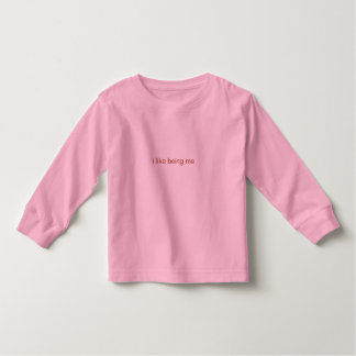 i like being me toddler T-Shirt