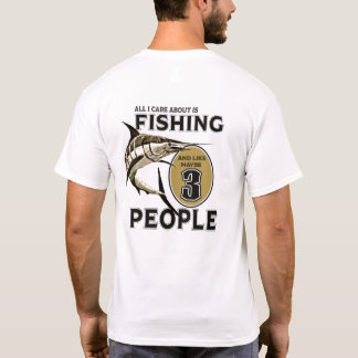 I Like Fishing and Like Maybe 3 People T-Shirt