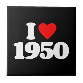 I LOVE 1950 CERAMIC TILE