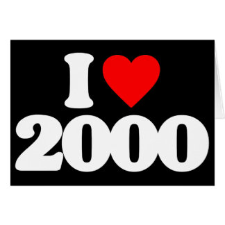 I LOVE 2000 GREETING CARD