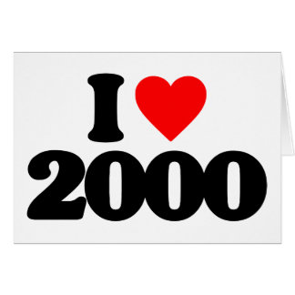 I LOVE 2000 CARDS