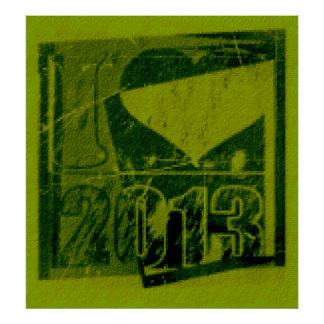 I love 2013 - Green Rock Pop Art - Poster