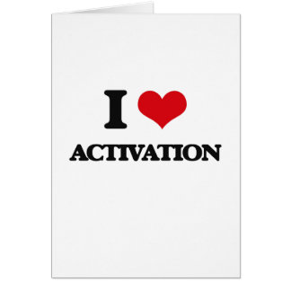 I Love Activation Greeting Card