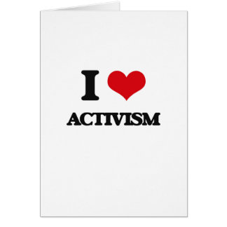 I Love Activism Greeting Card