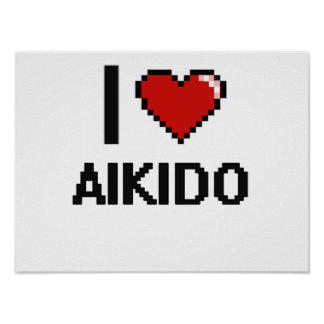 I Love Aikido Digital Retro Design Poster