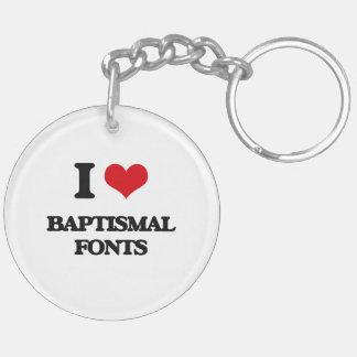 I Love Baptismal Fonts Key Chains