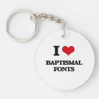 I Love Baptismal Fonts Acrylic Key Chains