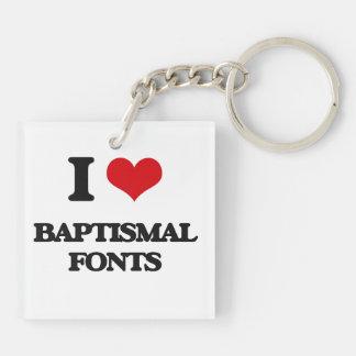 I Love Baptismal Fonts Acrylic Key Chain