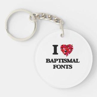I Love Baptismal Fonts Single-Sided Round Acrylic Key Ring