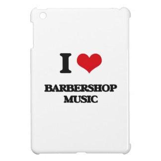 I Love BARBERSHOP MUSIC Case For The iPad Mini