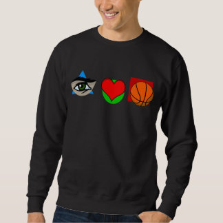 I love basket ball sweatshirt