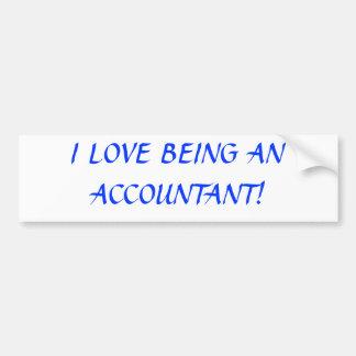 I Love Being An Accountant Bumper Sticker