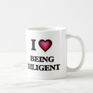 I Love Being Diligent Coffee Mug