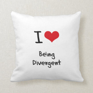 I Love Being Divergent Cushions