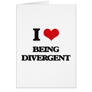 I Love Being Divergent Greeting Card