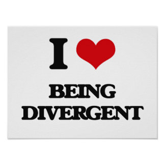 I Love Being Divergent Print