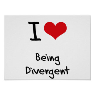 I Love Being Divergent Poster
