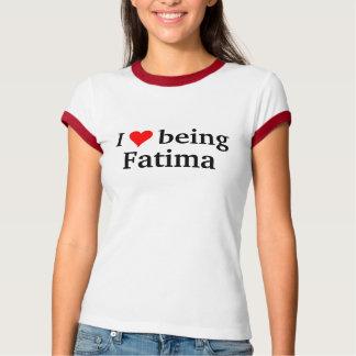 I love being Fatima T-Shirt