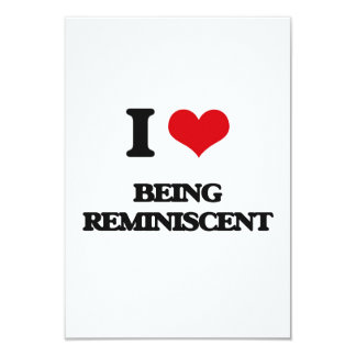 I Love Being Reminiscent 9 Cm X 13 Cm Invitation Card