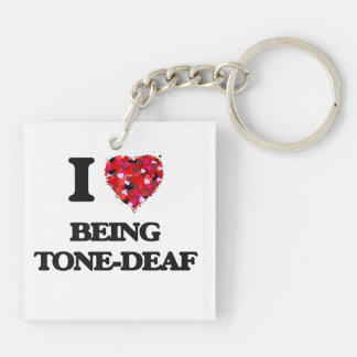 I love Being Tone-Deaf Double-Sided Square Acrylic Key Ring