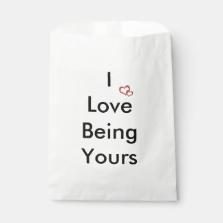 I Love being yours. Favour Bags