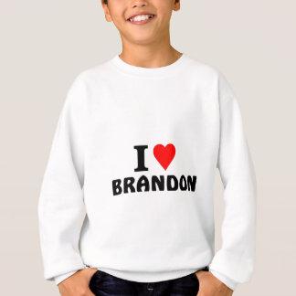 I love Brandon Sweatshirt