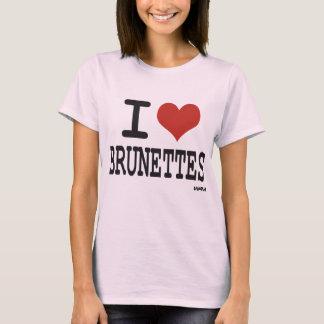 I love brunettes T-Shirt