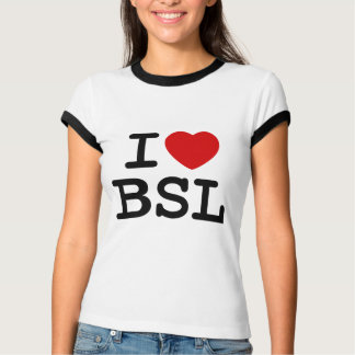 I Love BSL (White) T-Shirt