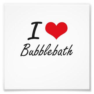 I love Bubblebath Photo Art