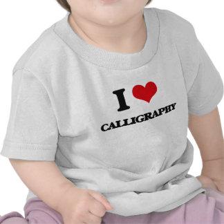 I Love Calligraphy Tee Shirts