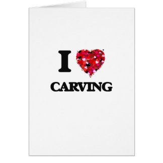 I love Carving Greeting Card