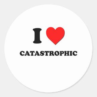 I love Catastrophic Round Sticker