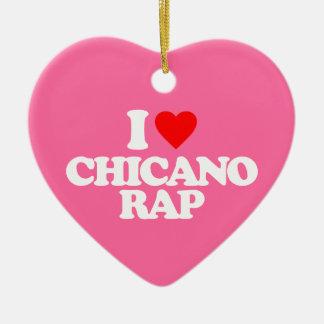 I LOVE CHICANO RAP CHRISTMAS ORNAMENT