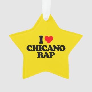 I LOVE CHICANO RAP ORNAMENT