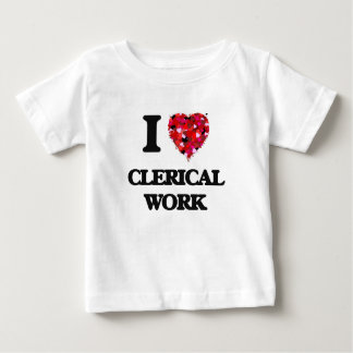 I love Clerical Work Shirts