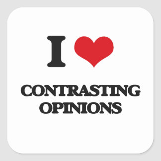 I love Contrasting Opinions Square Stickers