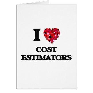 I love Cost Estimators Greeting Card
