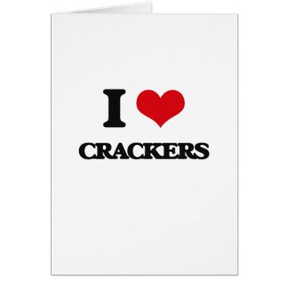 I Love Crackers Greeting Card