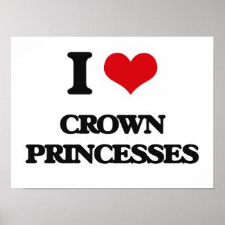I love Crown Princesses Poster