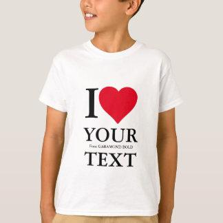 I LOVE… CUSTOM T-Shirt