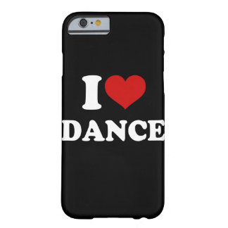 I Love Dance iPhone 6/6s Barely There iPhone 6 Case
