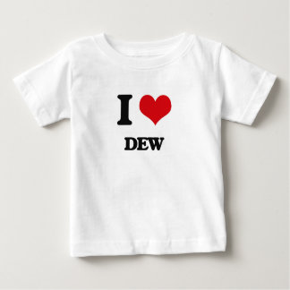 I love Dew Baby T-Shirt