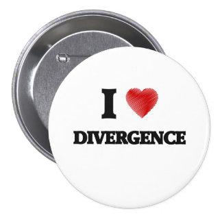 I love Divergence 7.5 Cm Round Badge