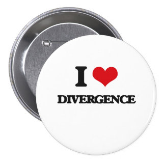 I love Divergence Pinback Buttons