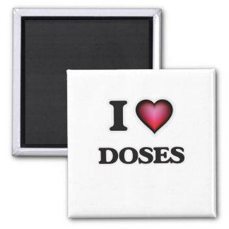 I love Doses Square Magnet