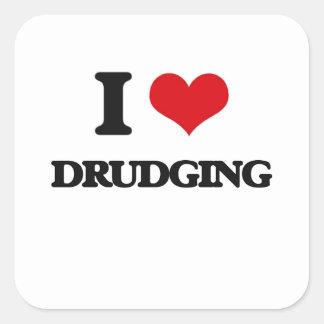 I love Drudging Square Stickers